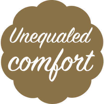 Unequaled Comfort